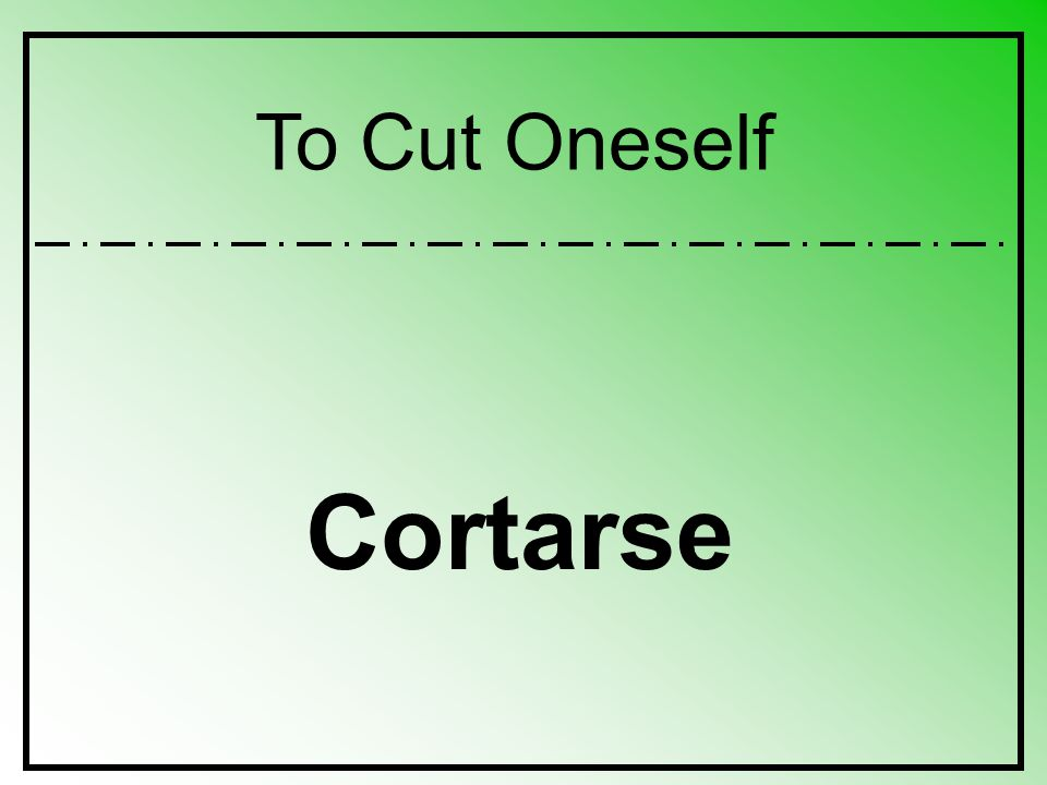 To Cut Oneself Cortarse