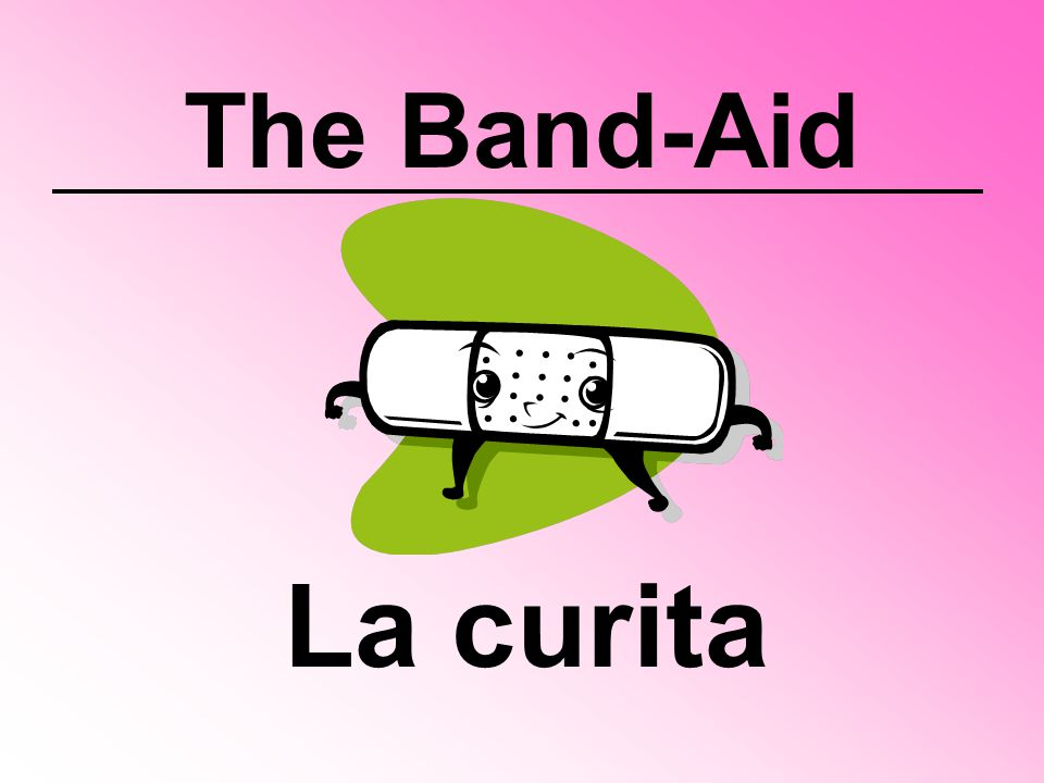 The Band-Aid La curita