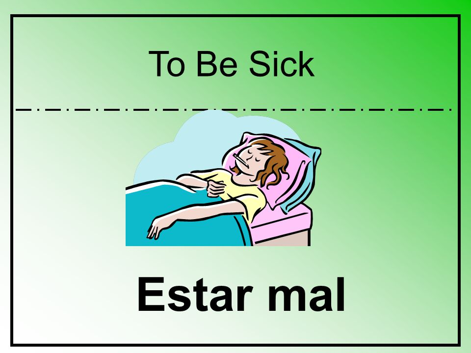 To Be Sick Estar mal