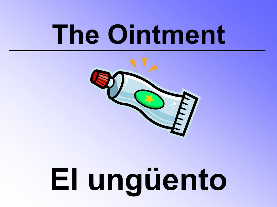 The Ointment El ungüento