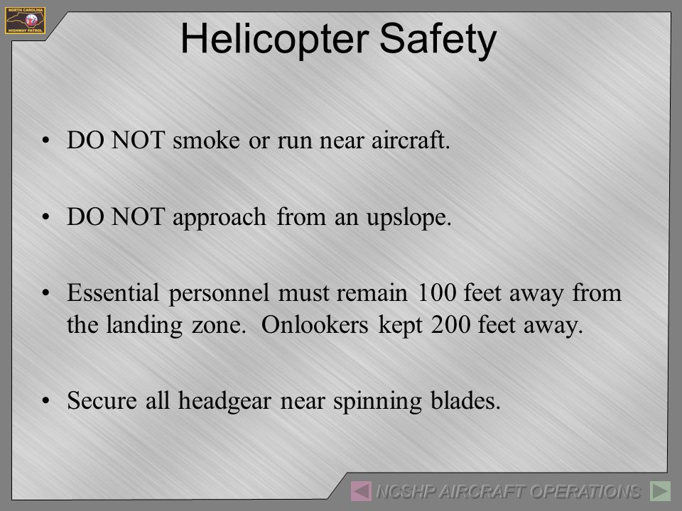 Helicopter Safety DO NOT smoke or run near aircraft.