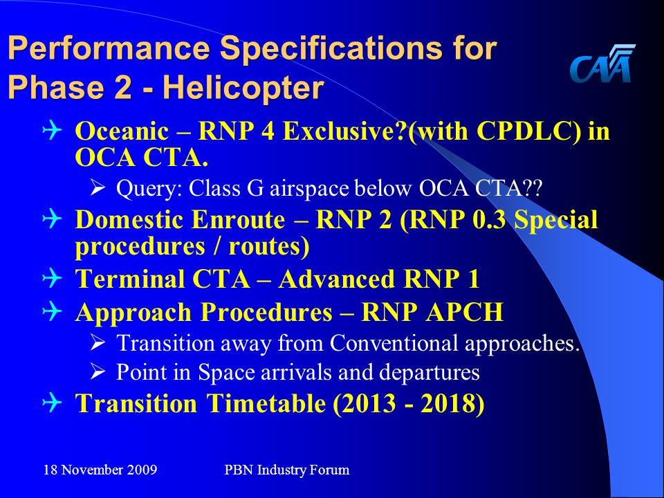 Performance Specifications for Phase 2 - Helicopter  Oceanic – RNP 4 Exclusive (with CPDLC) in OCA CTA.