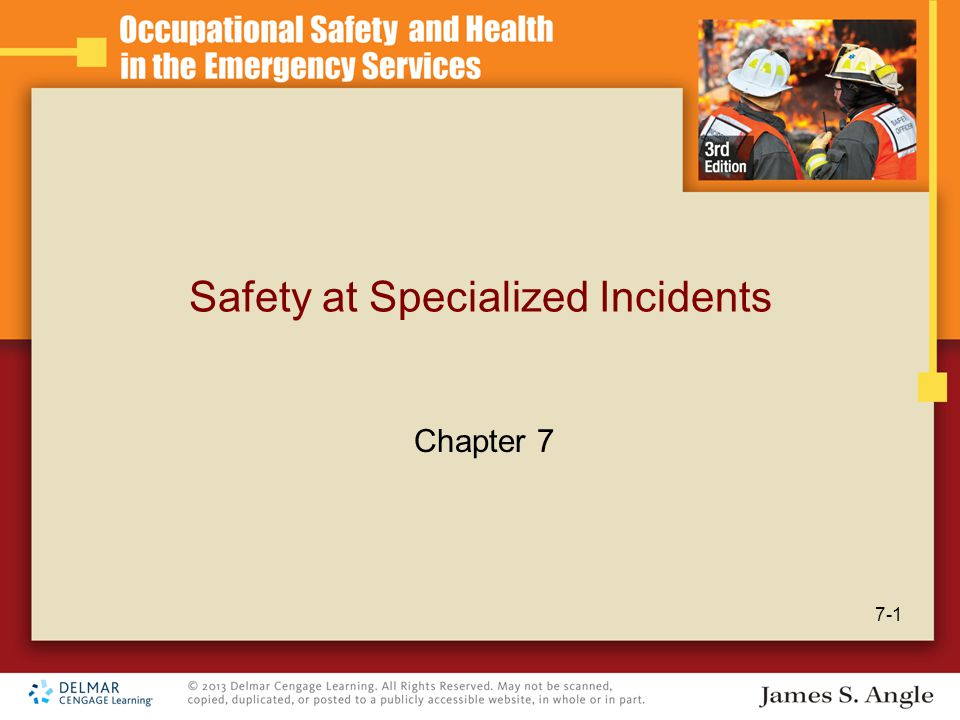 Safety at Specialized Incidents 7-1 Chapter 7