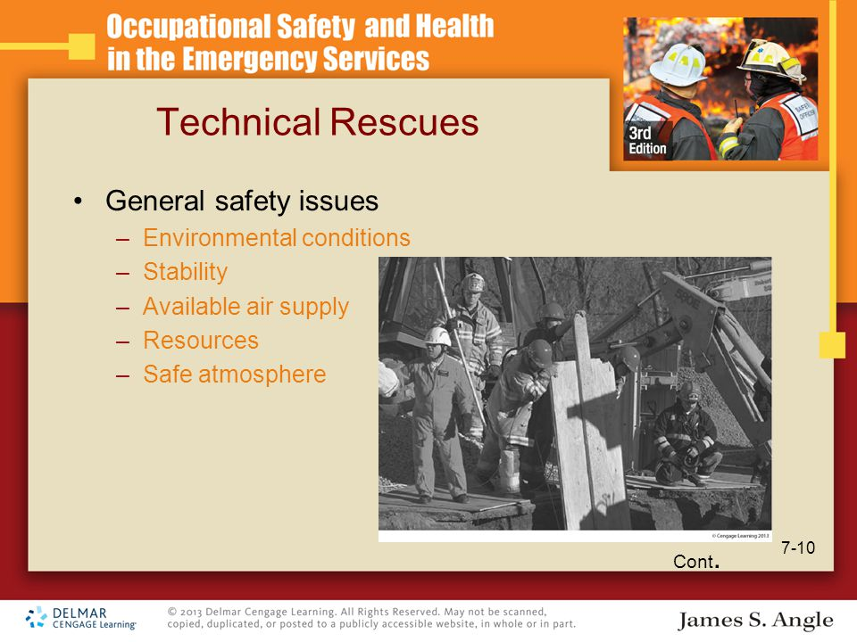 Technical Rescues General safety issues –Environmental conditions –Stability –Available air supply –Resources –Safe atmosphere Cont.