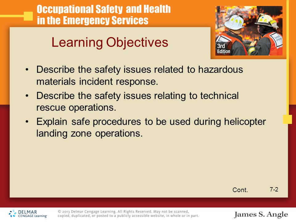 Learning Objectives Describe the safety issues related to hazardous materials incident response.