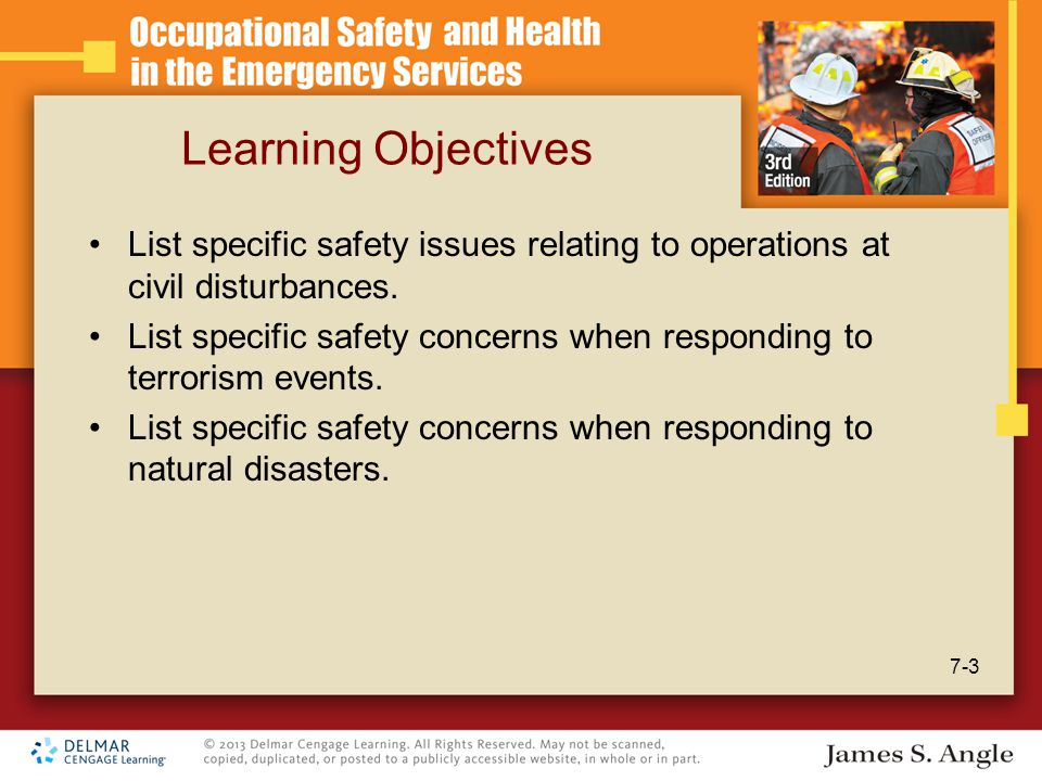 Learning Objectives List specific safety issues relating to operations at civil disturbances.