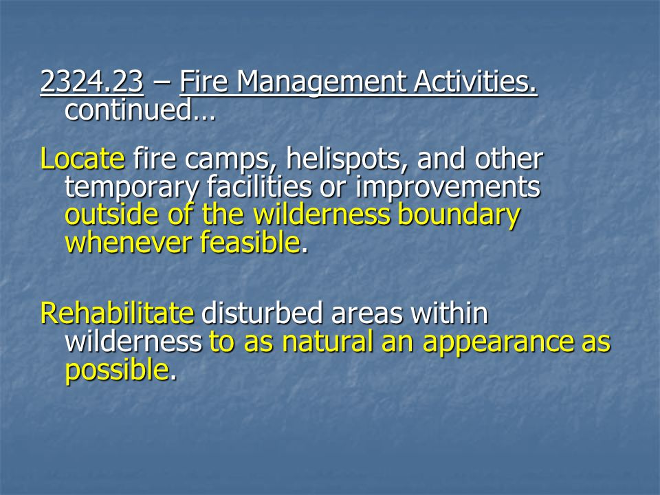 – Fire Management Activities.
