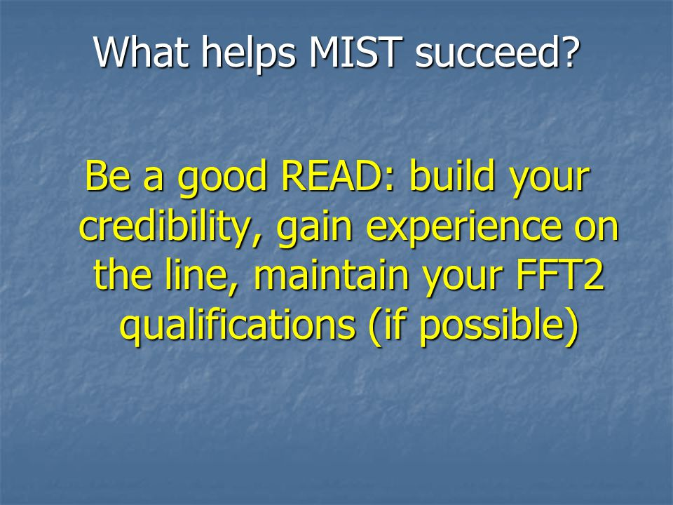 What helps MIST succeed.