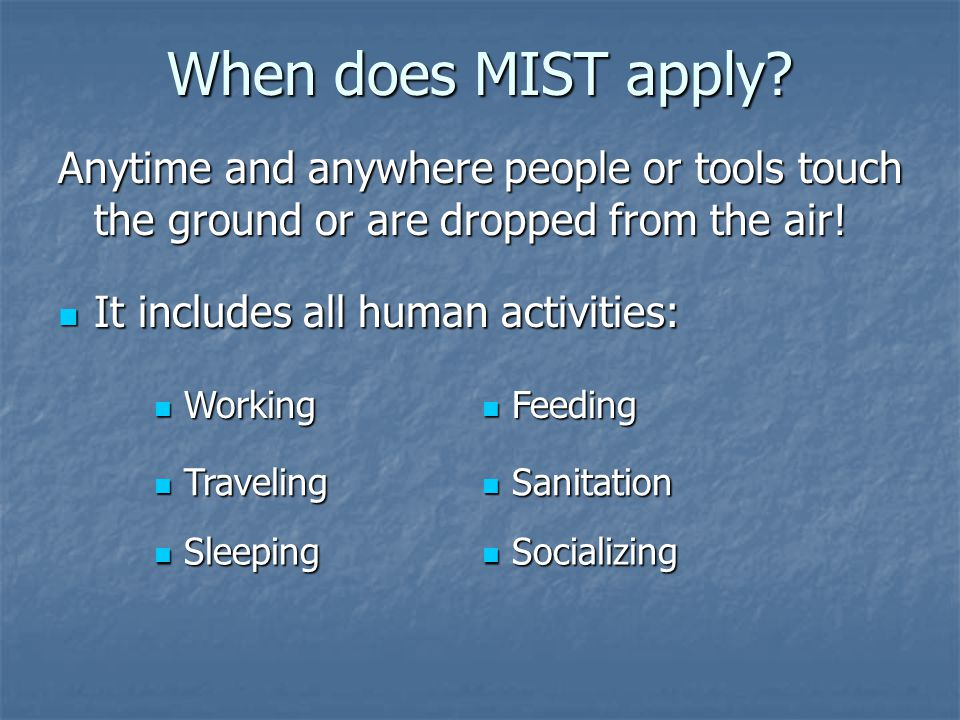When does MIST apply.