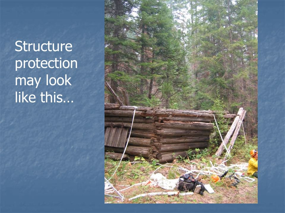 Structure protection may look like this…