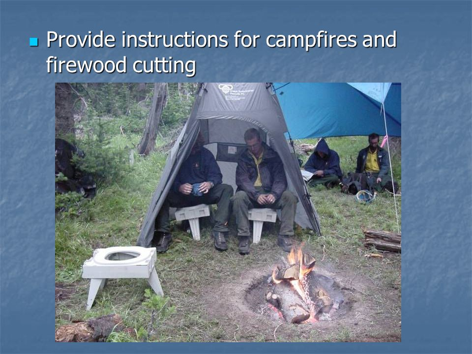 Provide instructions for campfires and firewood cutting Provide instructions for campfires and firewood cutting