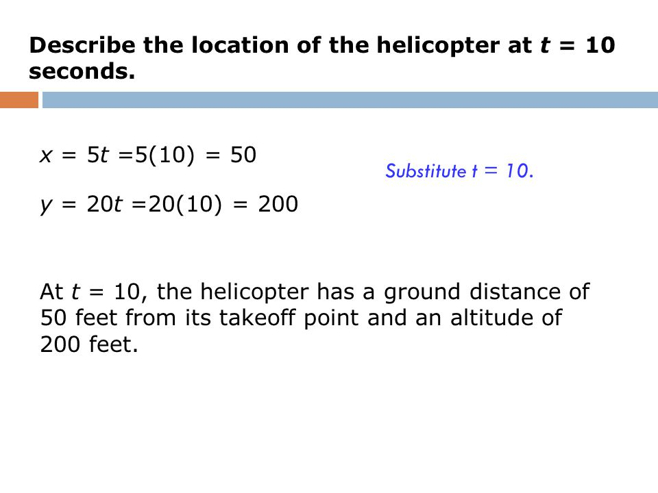 Describe the location of the helicopter at t = 10 seconds.
