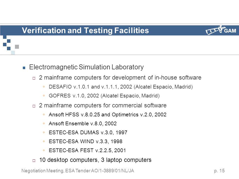 GAM p. 15 Negotiation Meeting, ESA Tender AO/1-3889/01/NL/JA Verification and Testing Facilities Electromagnetic Simulation Laboratory  2 mainframe c