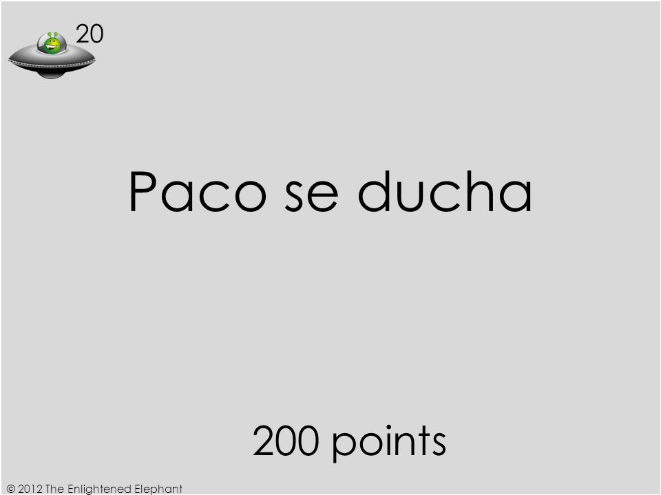 20 200 points Paco se ducha © 2012 The Enlightened Elephant