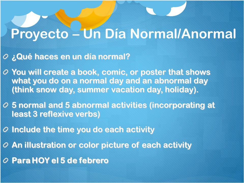 Proyecto – Un Día Normal/Anormal ¿Qué haces en un día normal.