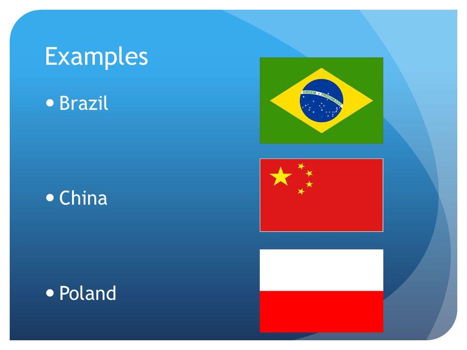Examples Brazil China Poland