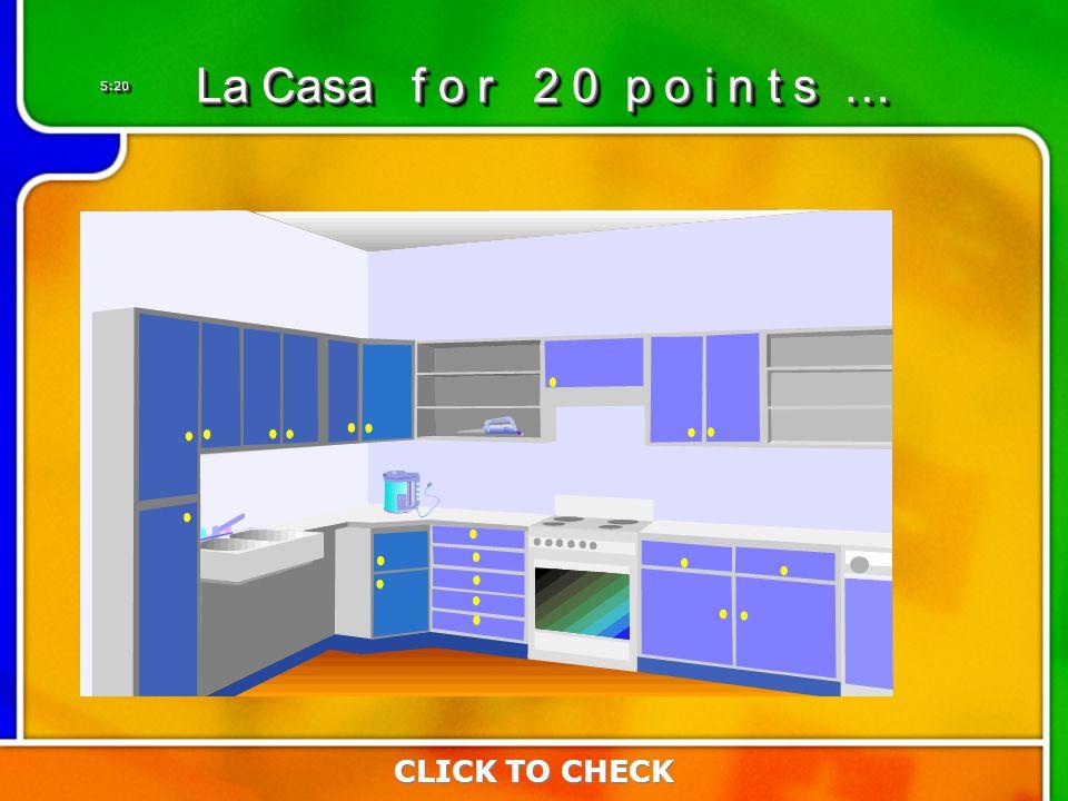 5:205:20 CLICK TO CHECK La Casa f o r 2 0 p o i n t s …