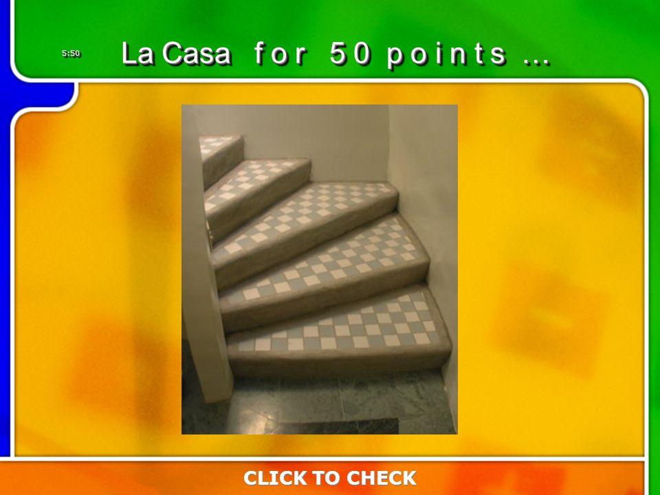 5:505:50 La Casa f o r 5 0 p o i n t s … CLICK TO CHECK