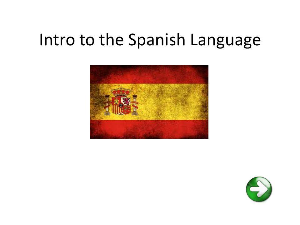 Intro to the Spanish Language