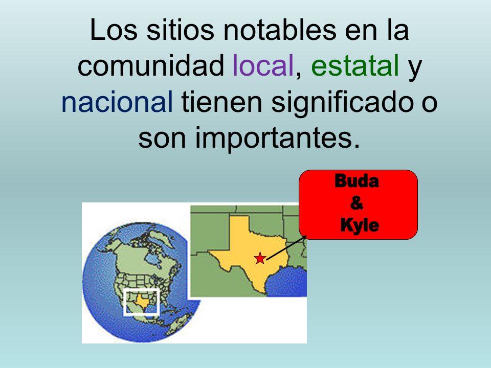 Los sitios notables en la comunidad local, estatal y nacional tienen significado o son importantes.