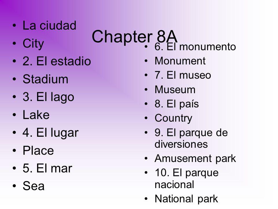 Chapter 8A La ciudad City 2. El estadio Stadium 3.