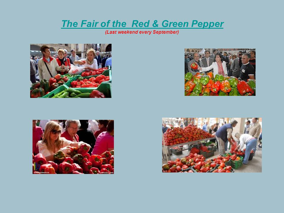 The Fair of the Red & Green Pepper The Fair of the Red & Green Pepper (Last weekend every September)