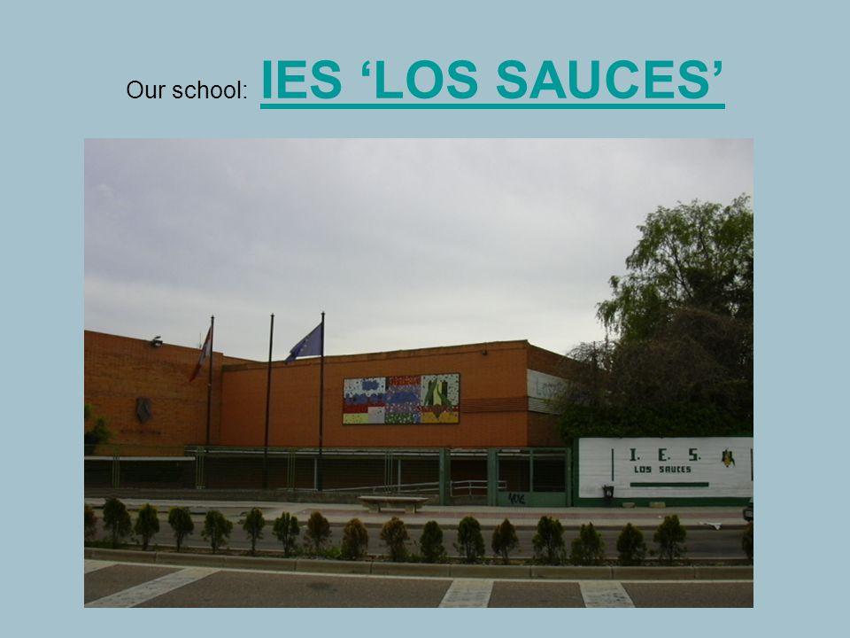 Our school: IES 'LOS SAUCES'IES 'LOS SAUCES'