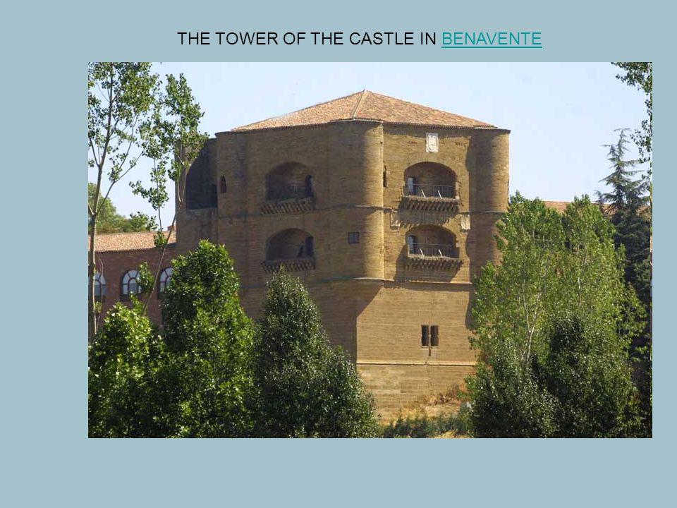 THE TOWER OF THE CASTLE IN BENAVENTEBENAVENTE