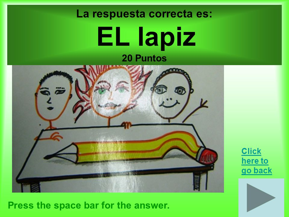 Escuela por 20 puntos Press the space bar for the answer.