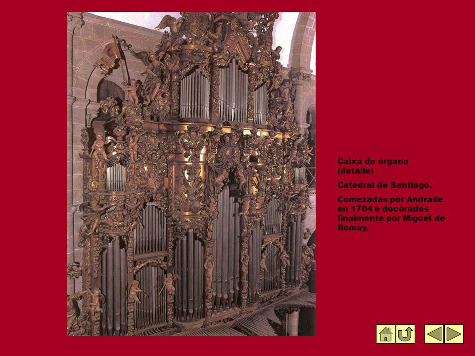 Caixa do órgano (detalle) Catedral de Santiago, Comezadas por Andrade en 1704 e decoradas finalmente por Miguel de Romay.