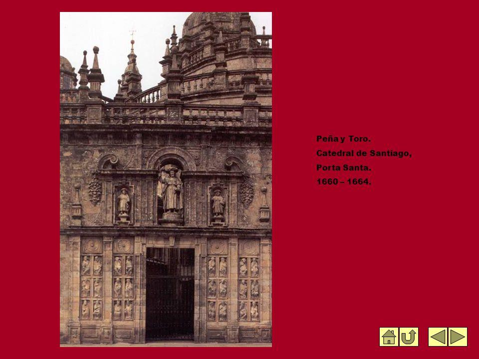 Peña y Toro. Catedral de Santiago, Porta Santa. 1660 – 1664.