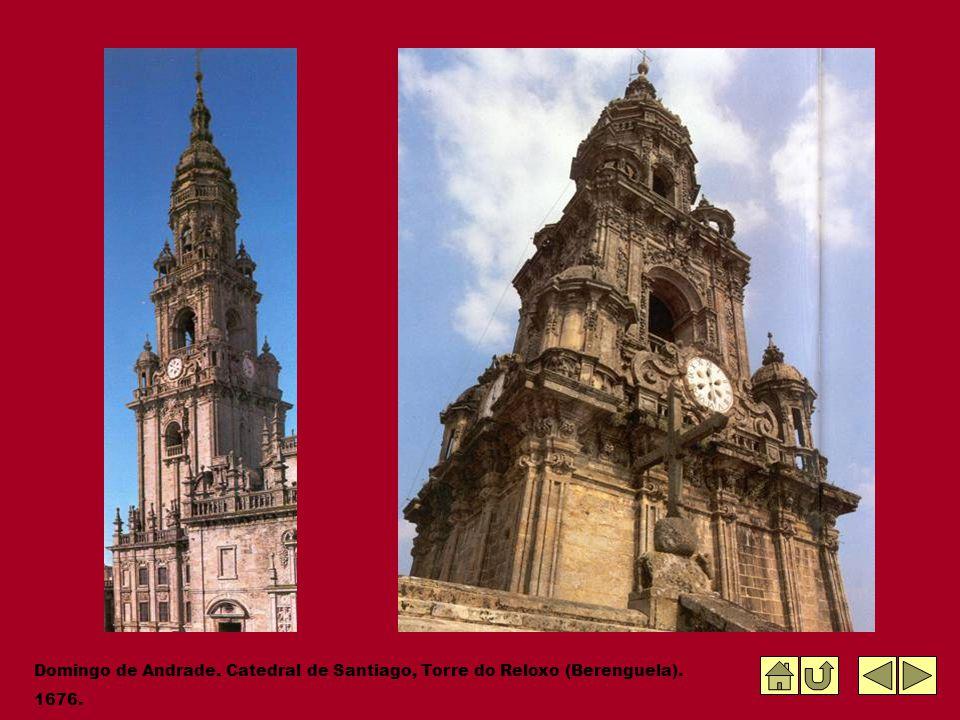Domingo de Andrade. Catedral de Santiago, Torre do Reloxo (Berenguela). 1676.