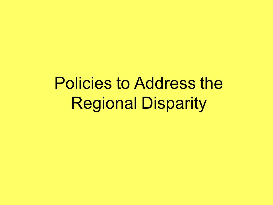 Policies to Address the Regional Disparity