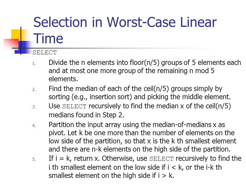 Selection in Worst-Case Linear Time SELECT 1.