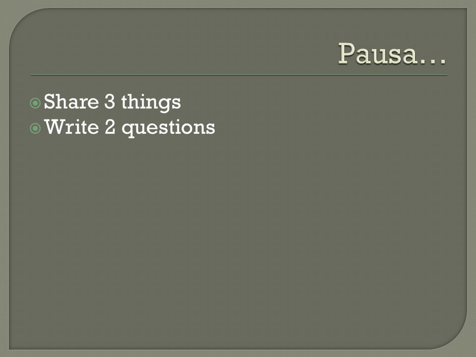  Share 3 things  Write 2 questions