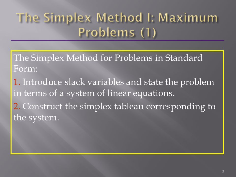 2 The Simplex Method for Problems in Standard Form: 1.