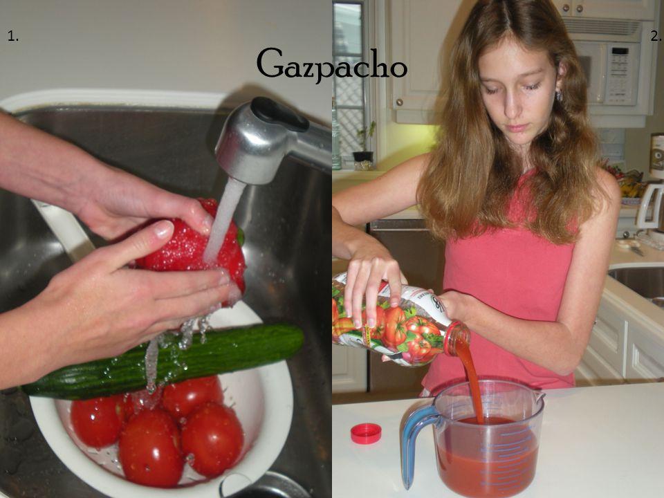 Gazpacho 1. 2.
