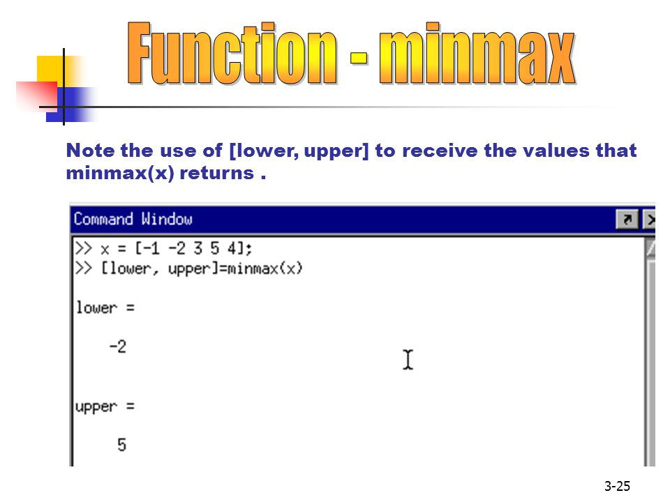 3-25 Note the use of [lower, upper] to receive the values that minmax(x) returns.