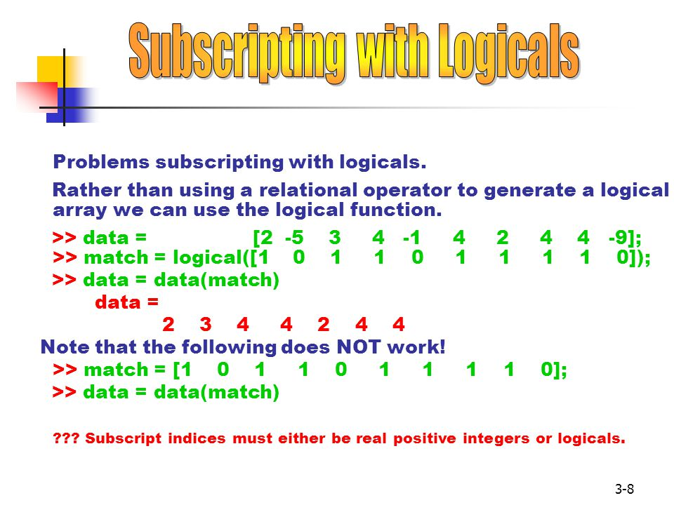 3-8 Problems subscripting with logicals.