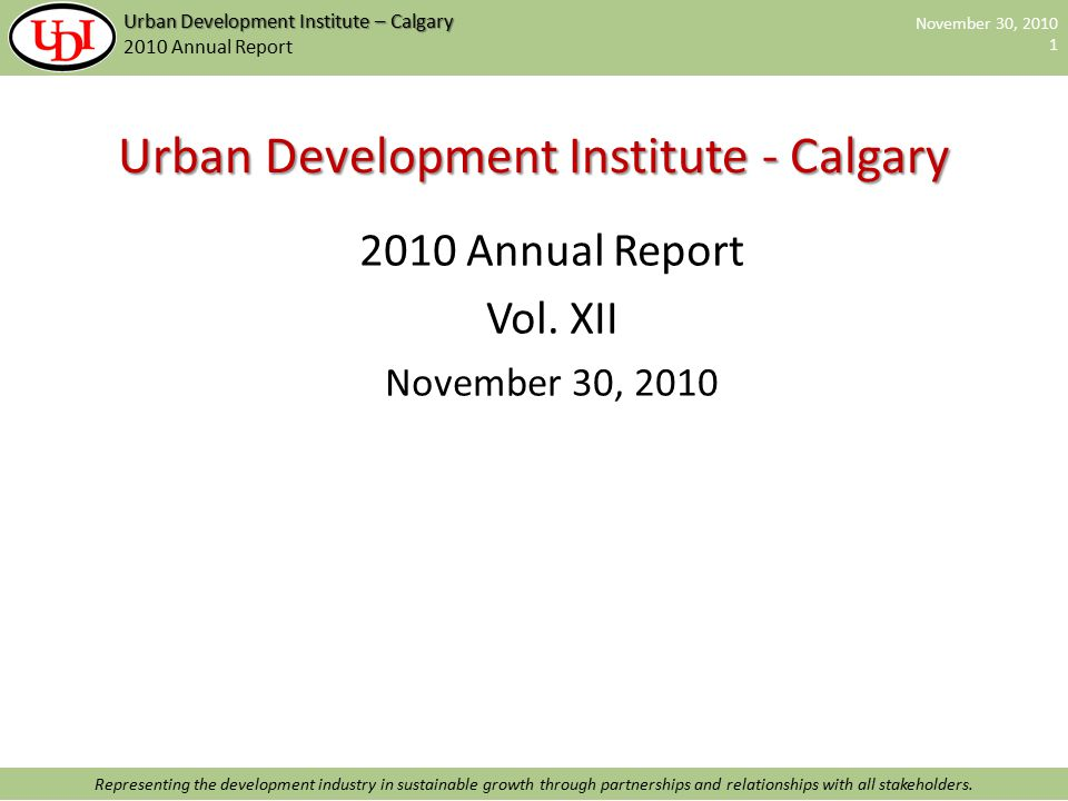 November 30, 2010 1 Representing the development industry in sustainable growth through partnerships and relationships with all stakeholders. Urban De