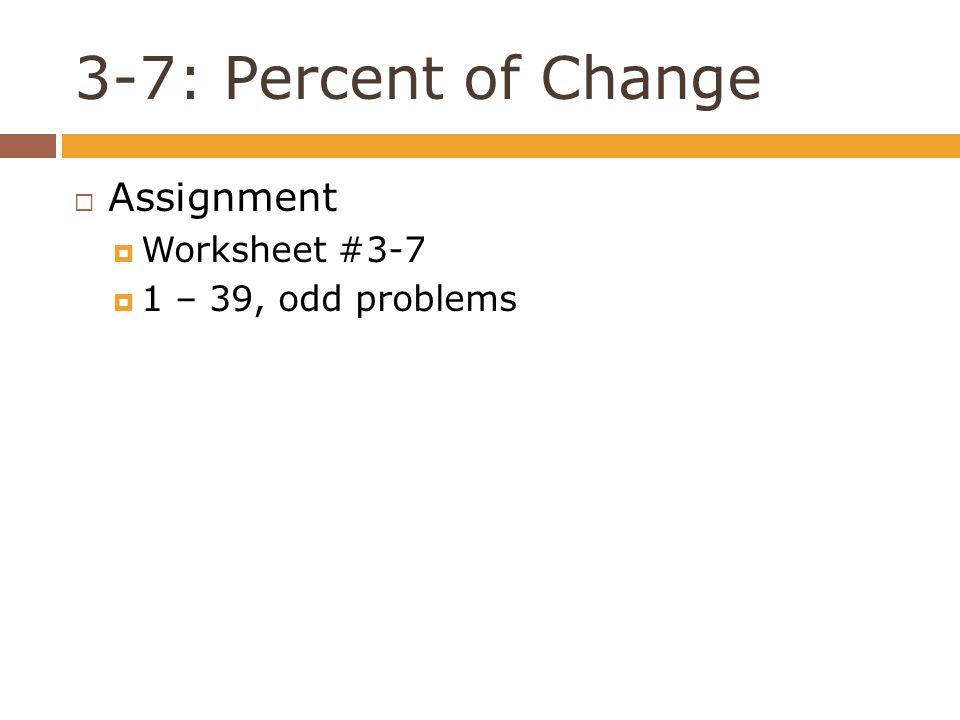 37 PERCENT OF CHANGE 37 Percent of Change Percent of – Percent of Change Worksheet