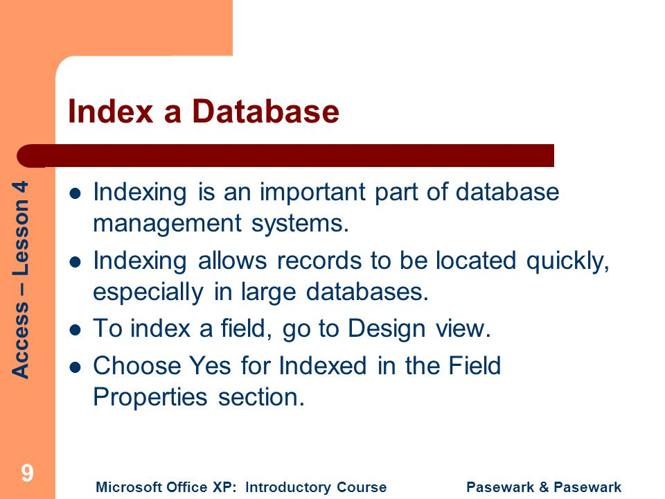 Pasewark pasewark microsoft office xp introductory course 1 access lesson 4 microsoft office xp introductory course pasewark pasewark 9 index a sciox Choice Image