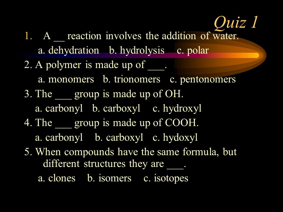 Quiz 1 1.A __ reaction involves the addition of water.