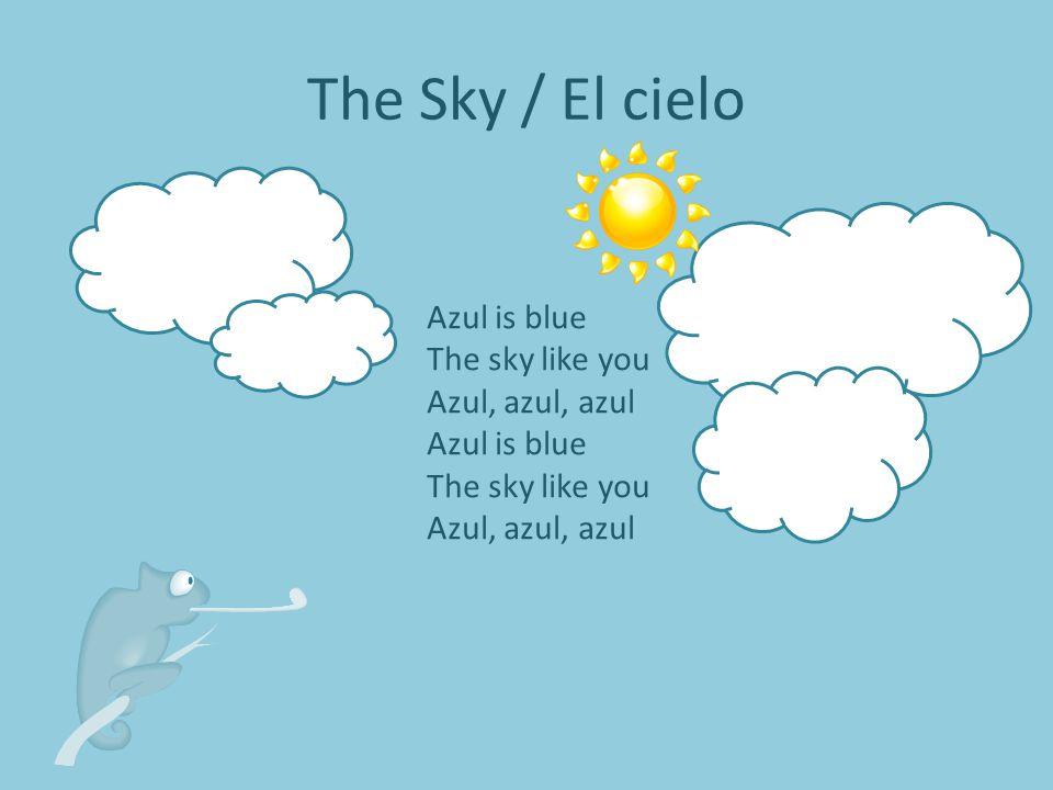 Azul is blue The sky like you Azul, azul, azul