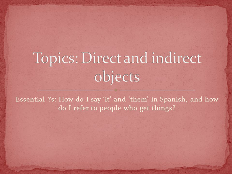 These are indirect object pronouns.