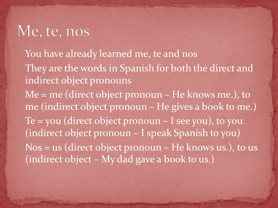 The most common direct object pronouns in English are 'it' and 'them'.