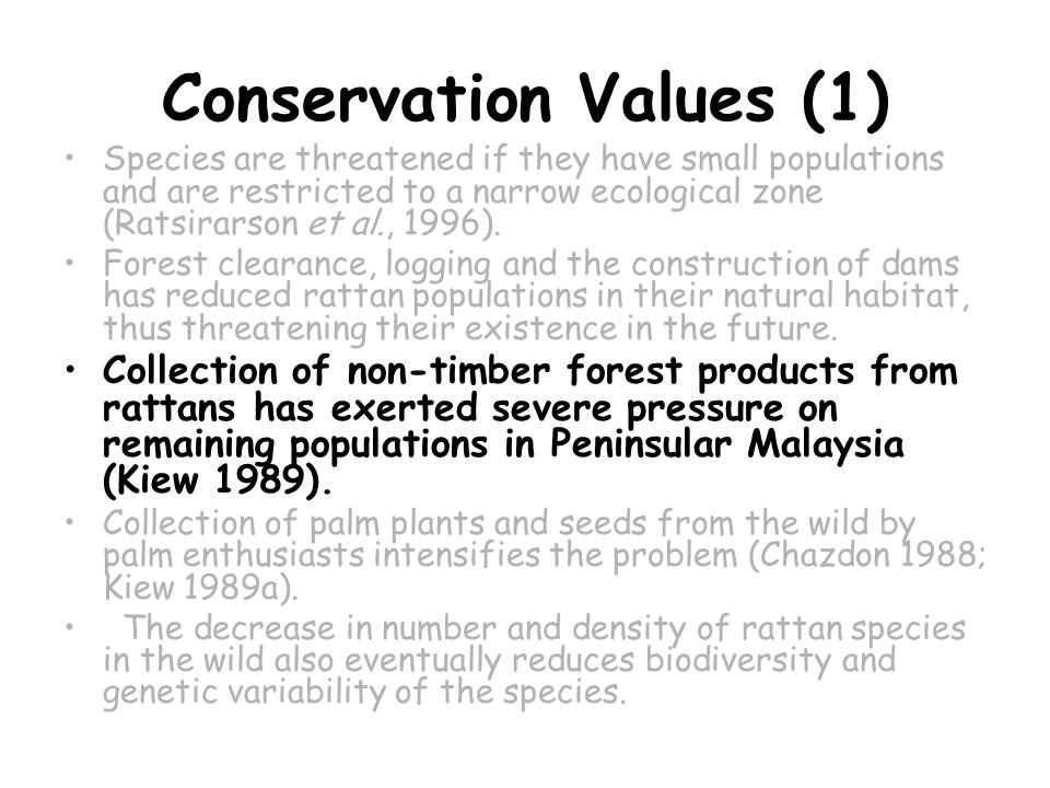 Conservation Values (1) Species are threatened if they have small populations and are restricted to a narrow ecological zone (Ratsirarson et al., 1996).