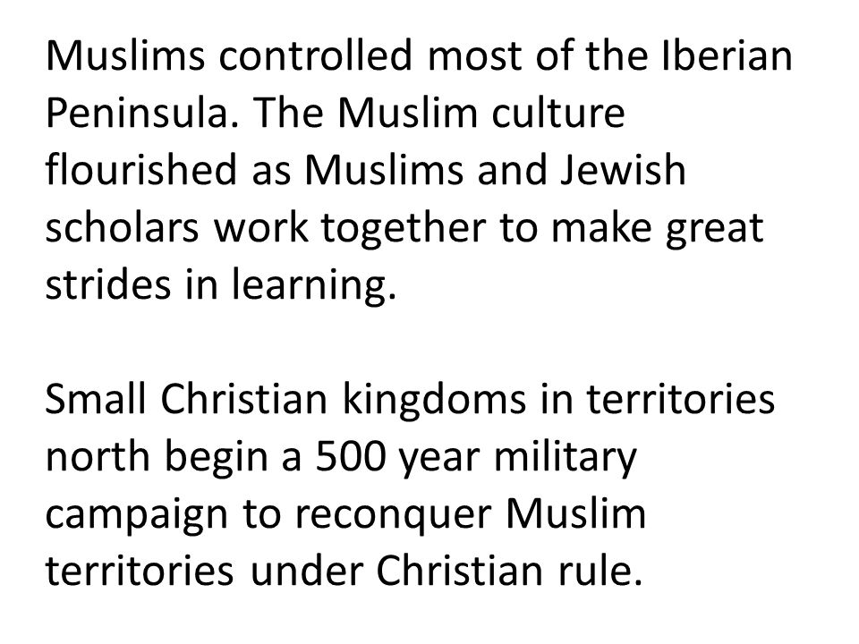 Muslims controlled most of the Iberian Peninsula.