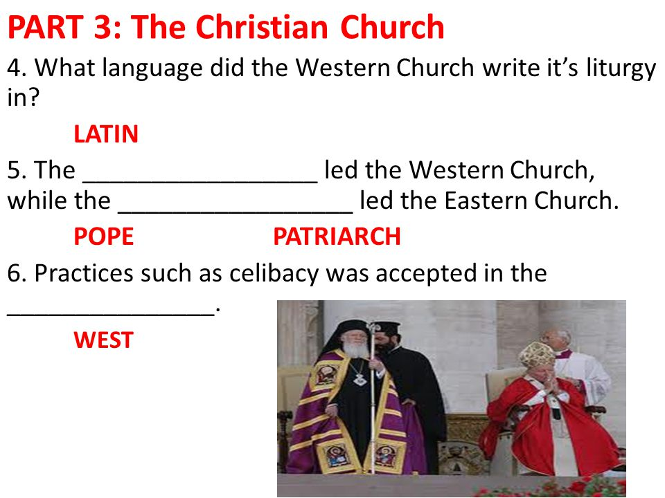 PART 3: The Christian Church 4. What language did the Western Church write it's liturgy in.