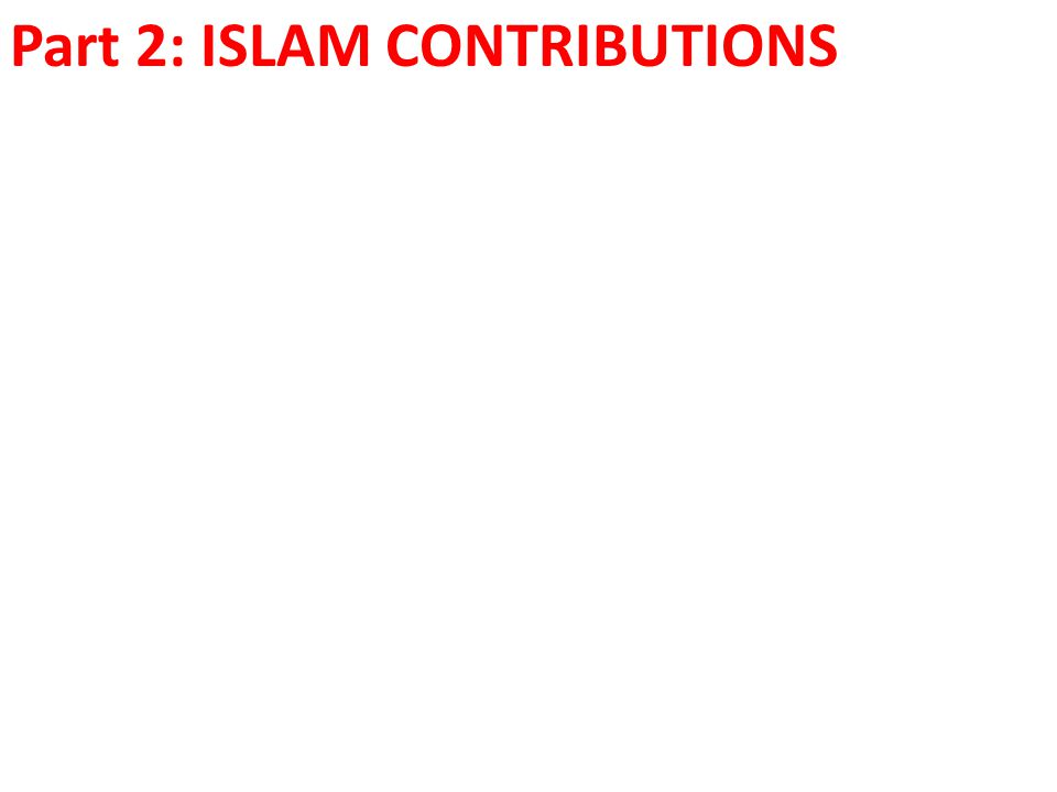Part 2: ISLAM CONTRIBUTIONS